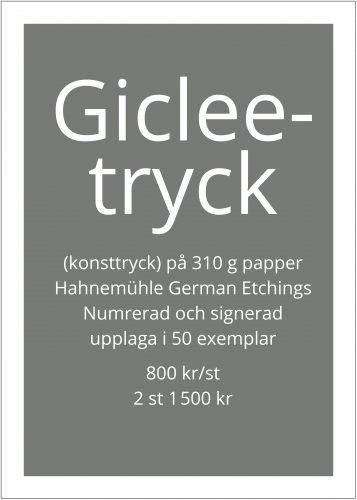 Gicleetryck (konsttryck) på 310 g papper. Numrerad och signerad upplaga i 50 exemplar.<br><br>800 kr/st<br>2 st 1 500 kr